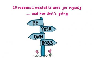 10 reasons I wanted to work for myself… and how that's going
